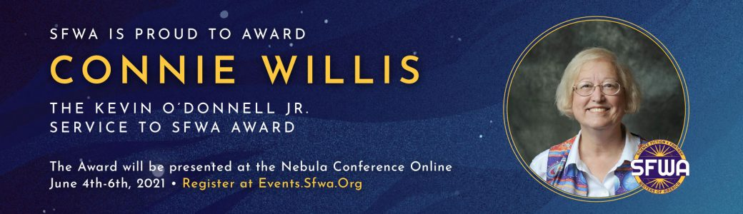 SFWA is proud to award Connie Willis the Kevin O'Donnell Service to SFWA Award