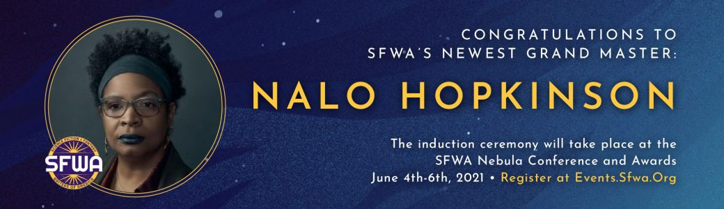 Congratulations to SFWA's newest grand master, Nalo Hopkinson